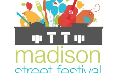 Spread the Word! Madison Street Festival is Back for 2021